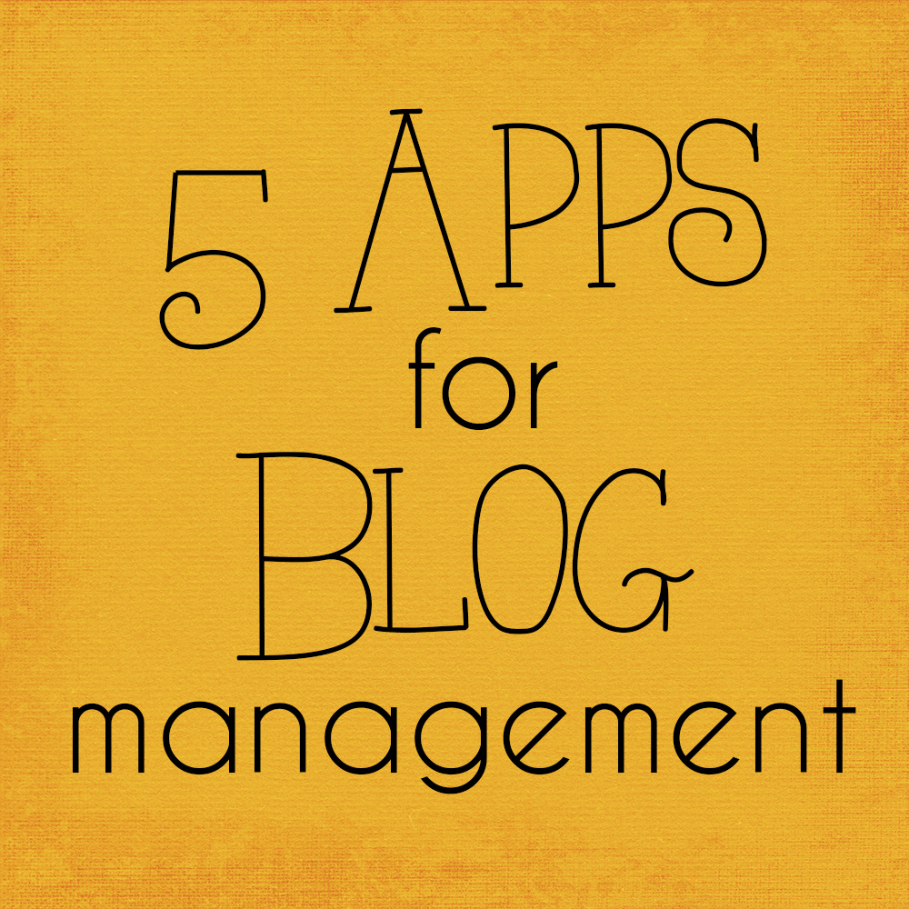 5 Apps for Blog Management