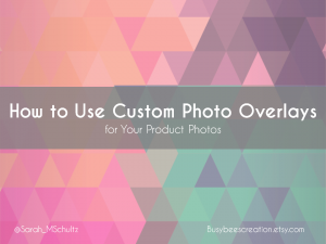 How to Use Custom Photo Overlays on Your Product Photos
