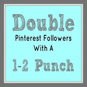 Double Pinterest Followers With A 1-2-Punch