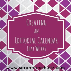 Creating an Editorial Calendar That Works