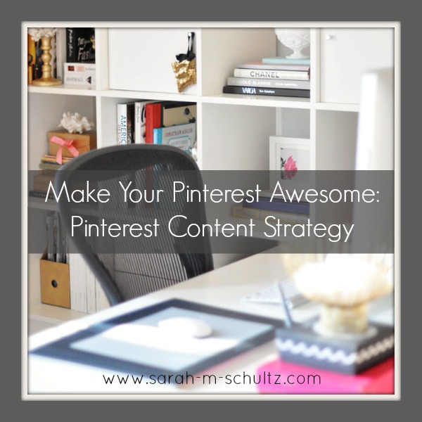 Make Your Pinterest Awesome: Pinterest Content Strategy