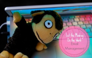 Let the Monkey Do the Work: Email Management