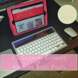 10 Essential Elements of Awesome Blog Posts Promo