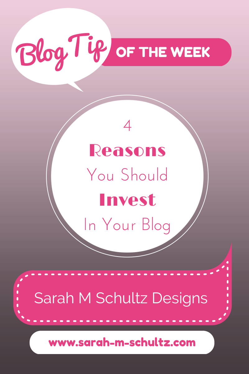 Blogging 101: 4 Reasons to Invest In Your Blog