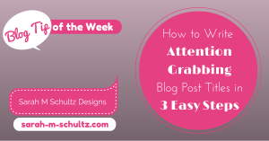 How to Write Attention Grabbing Blog Post Titles in 3 Easy Steps #blogtips #blogging