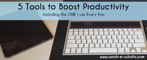 5 Tools to Boost Productivity