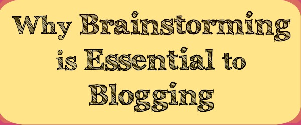 Why Brainstorming is Essential to Blogging 2