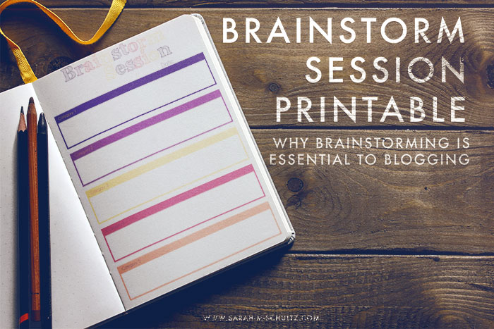 Why Brainstorming is Essential [Free Printable]