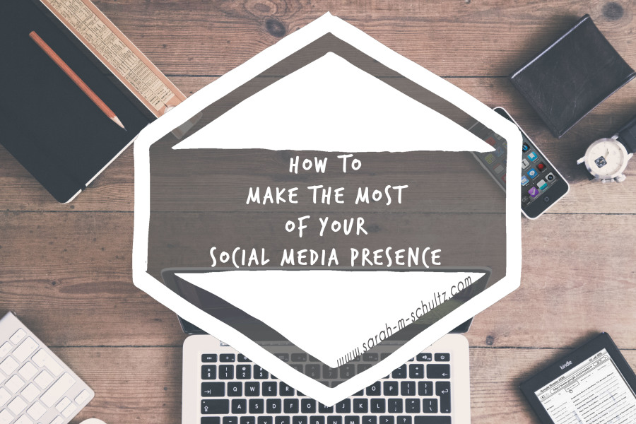 How to Make the Most of Your Social Media Presence