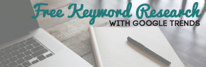 Free Keyword Research With Google Trends