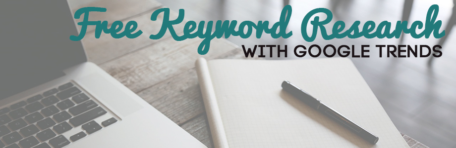 Free Keyword Research With Google Trends | www.sarah-m-schultz.com