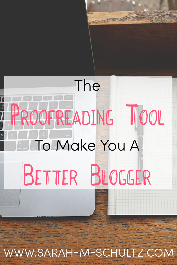 The Proofreading Tool To Make You A Better Blogger | www.sarah-m-schultz.com