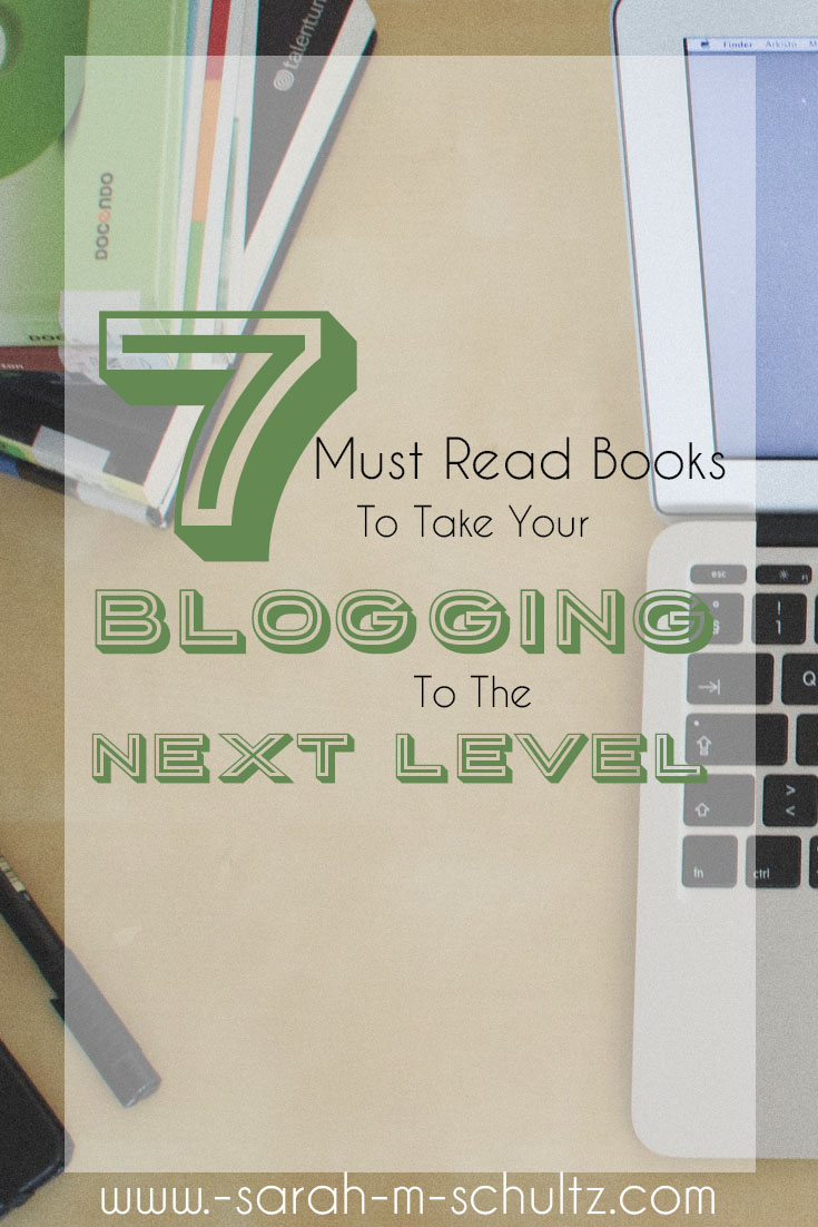 7 Must Read Books To Take Your Blogging to The Next Level